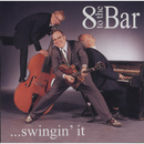 Swingin' It/8 To The Bar