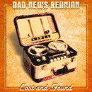 Lost and Found/Bad News Reunion