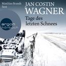 Tage des letzten Schnees (Gekürzte Fassung)/Jan Costin Wagner