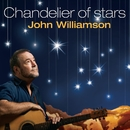 Chandelier Of Stars/John Williamson