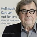Auf Reisen (Gekürzt)/Hellmuth Karasek