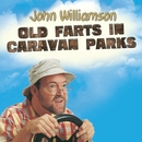 Old Farts In Caravan Parks/John Williamson