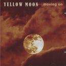 Movin On/Yellow Moon