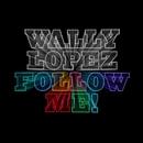 Follow Me!/Wally Lopez
