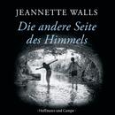 Die andere Seite des Himmels (Gekürzt)/Jeannette Walls
