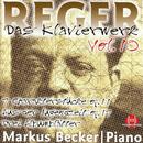 Reger: Das Klavierwerk, Vol. 10/Markus Becker