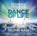 Dance of Life - Tallinn Mass/Roxanna Panufnik