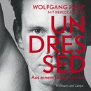 Undressed (Gekürzt)/Wolfgang Joop