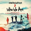Who We Are (Remixes)/Switchfoot