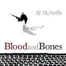 Blood and Bones/SJ McArdle