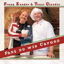 Fast so wie Caruso/Frank Zander & Tenor Claudio