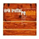 Erik Truffaz Revisité/Erik Truffaz