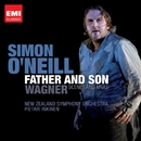 Father and Son - Wagner scenes and arias/Simon O'Neill