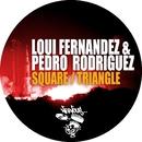 Square / Triangle/Loui Fernandez, Pedro Rodriguez