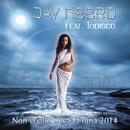 Non voglio mica la luna 2014 (feat. Todisco)/Jay Neero