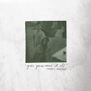 You're Gonna Miss It All/Modern Baseball