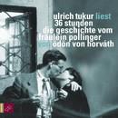 36 Stunden. Die Geschichte vom Fräulein Pollinger/Ulrich Tukur