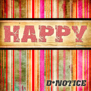 Happy/D*Notice