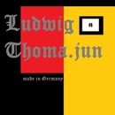 Made in Germany/Ludwig Thoma jun.