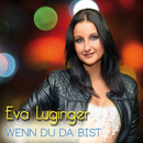 Wenn du da bist/Eva Luginger
