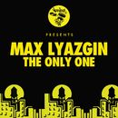 The Only One/Max Lyazgin