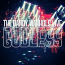Godless [Live]/The Dandy Warhols