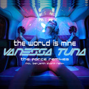 The World Is Mine (Remixes)/Vanessa Tuna