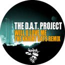 Will U Love Me - The Knight Cats Remix/The D.A.T. Project