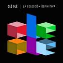 La Colección Definitiva/Ole Ole