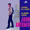Extraños en la Noche/Juan Antonio