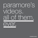 Paramore's Videos. All Of Them. Ever/Paramore