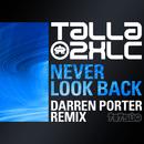 Never Look Back (Darren Porter Remix)/Talla 2XLC