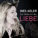 Zur Hölle mit der Liebe (Radio Edit)/Ines Adler