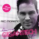 Das muss gigantisch sein/Ric Moreno