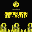 Less = More EP/Martin Roth