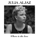 Where Is the Love/Julia Aljaz