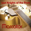 Last Knights of the Prom/Marcator