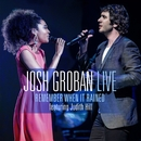 Remember When It Rained (feat. Judith Hill) [Live]/Josh Groban