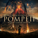 Pompeii (Original Motion Picture Soundtrack)/Clinton Shorter