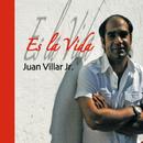 Es la Vida/Juan Villar Jr.