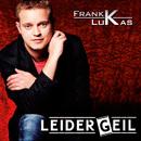Leider Geil (Radio Mix)/Frank Lukas