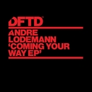 Coming Your Way EP/Andre Lodemann