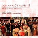 Johann Strauss II Waltzes, Polkas & Overtures/Hallé Orchestra/Bryden Thomson/Bramwell Tovey