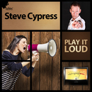 Play It Loud (Remixes)/Steve Cypress