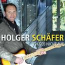 Ich geb nicht auf (Radio Edit)/Holger Schäfer