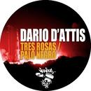 Tres Rosas / Palo Negro/Dario D'Attis