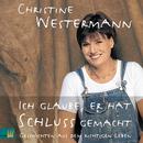 Ich glaube, er hat Schluss gemacht/Christine Westermann