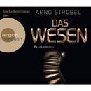 Das Wesen (Gekürzte Fassung)/Arno Strobel