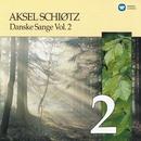 Danske Sange Vol.2/Aksel Schiøtz