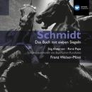 Schmidt: Das Buch mit Sieben Siegeln/Franz Welser-Möst